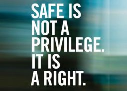 Safe is not a privilege. It is a right.
